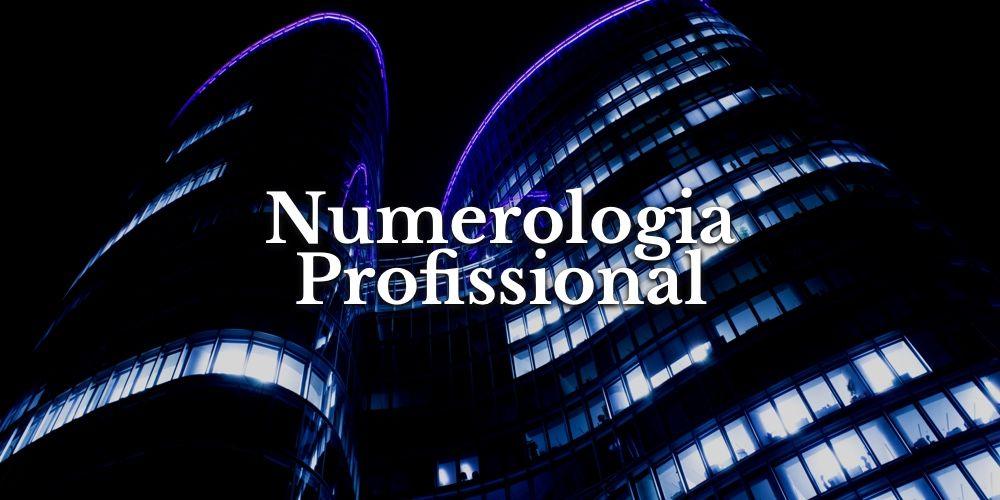 Numerologia Profissional - Descubra suas Aptidões e Carreira Ideal