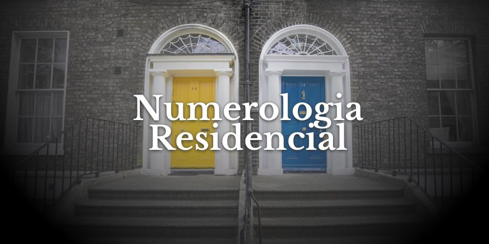Numerologia Residencial: Descubra a Energia da sua Casa