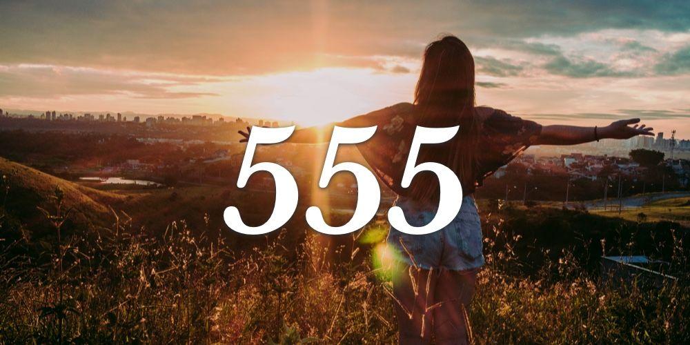 Numerologia do 555 - Você vê o 555 em todo lugar?